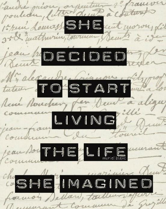 Start living the life you imagine